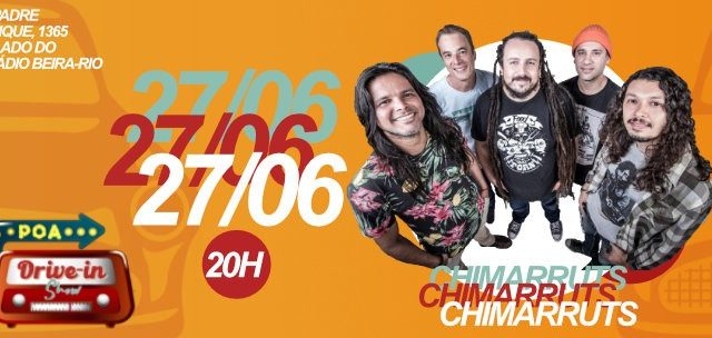 POA Drive In Show: Chimarruts 27/JUN