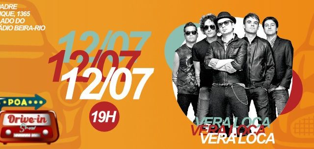 VERA LOCA no POA Drive In Show 12/JUL!