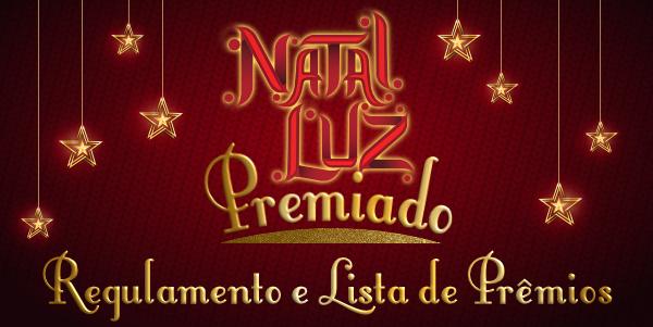 🎁Natal Luz Premiado: Regulamento e Lista de Prêmios.