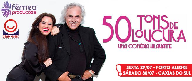 50 TONS DE LOUCURA com Anselmo Vasconcellos e Laura Proença! Em Porto Alegre e Caxias do Sul por APENAS R$49!